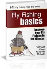 fly fishing basics - fly fishing tips and tricks